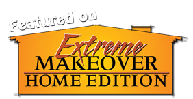 Featured on Extreme Makeover Home Edition